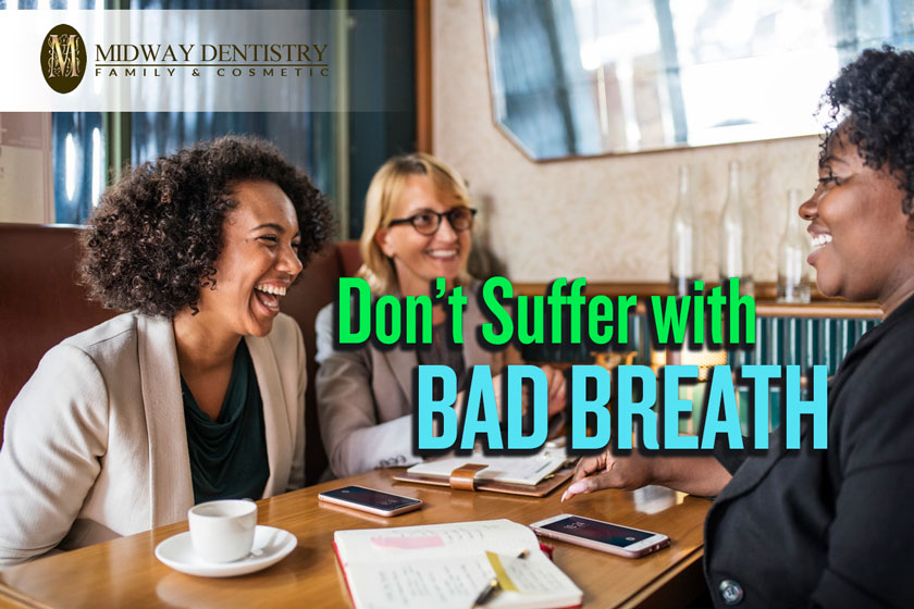 Don't suffer with bad breath